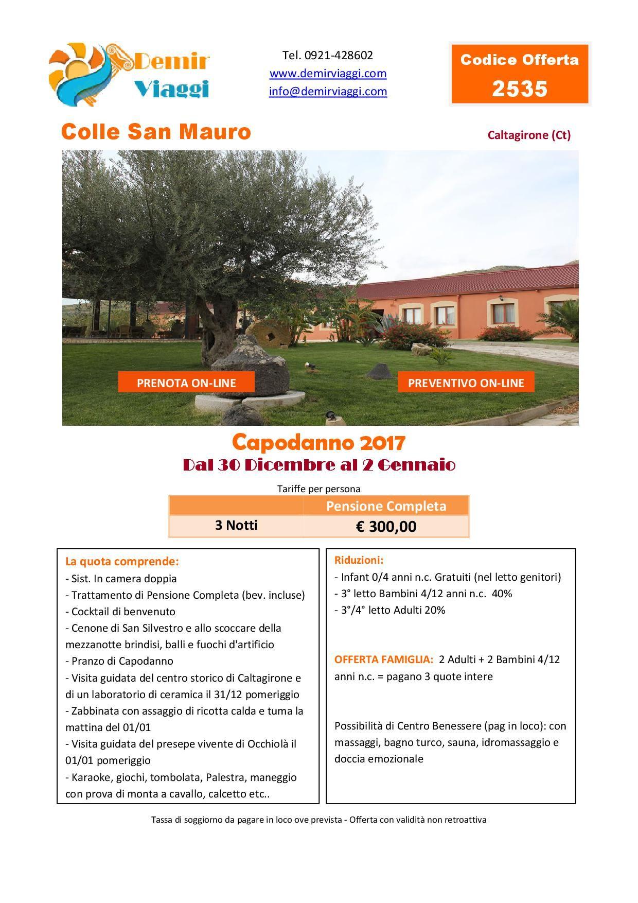 Agriturismo Colle San Mauro - Caltagirone (Ct) Capodanno 2017 Per info e preventivi tel 0921428602 Email: info@demirviaggi.com Web: www.demirviaggi.com #Sicilia #Viaggi #LastMinute #Capodanno