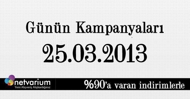 25.03.2013 Netvairum Kampanyaları..