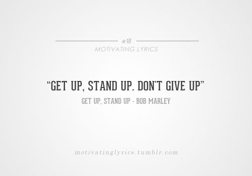 Get Up Stand Up Bob Marley Inspirational Lyrics Lyrics Bob Marley Quotes