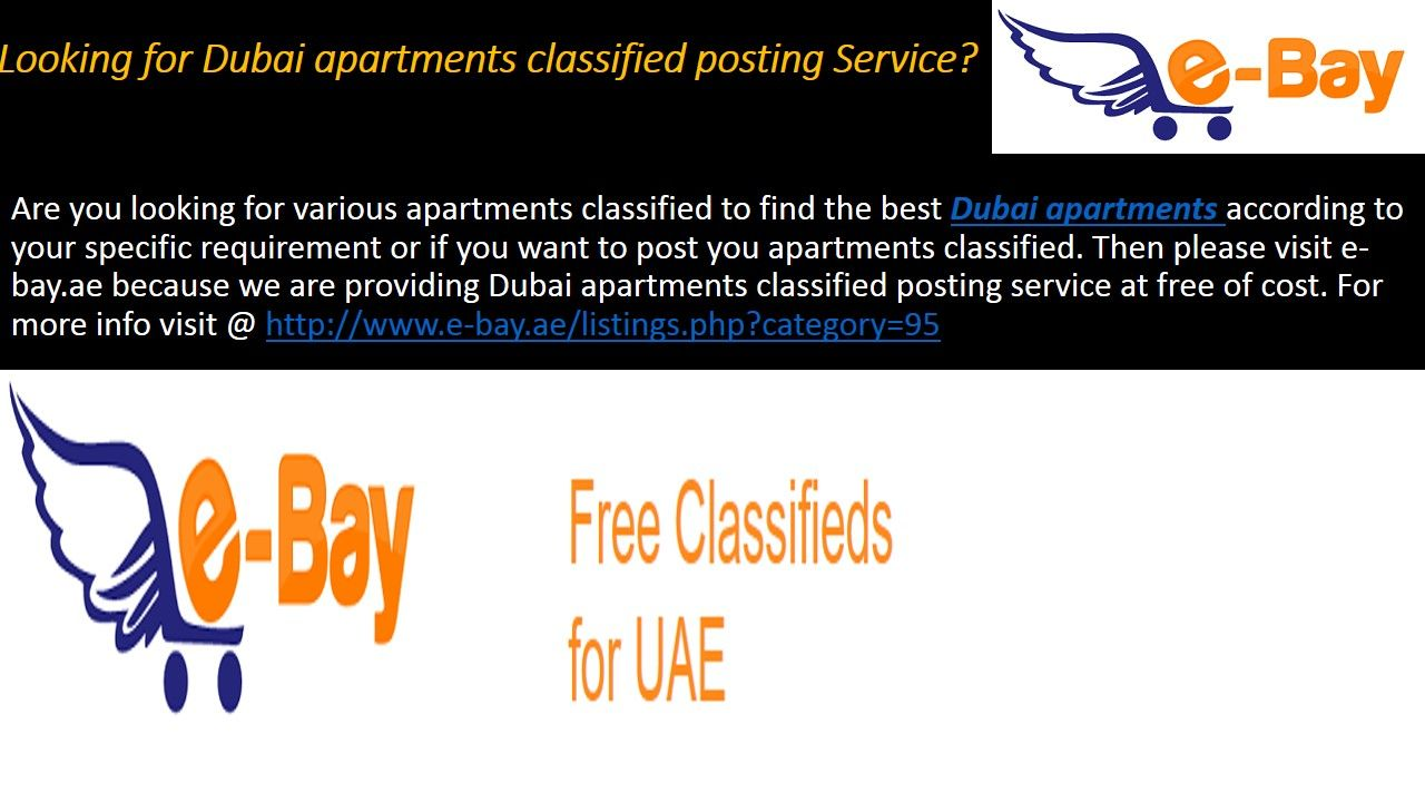 Are you looking for various apartments classified to find the best Dubai apartments according to your specific requirement or if you want to post you apartments classified. Then please visit e-bay.ae because we are providing Dubai apartments classified posting service at free of cost. For more info visit