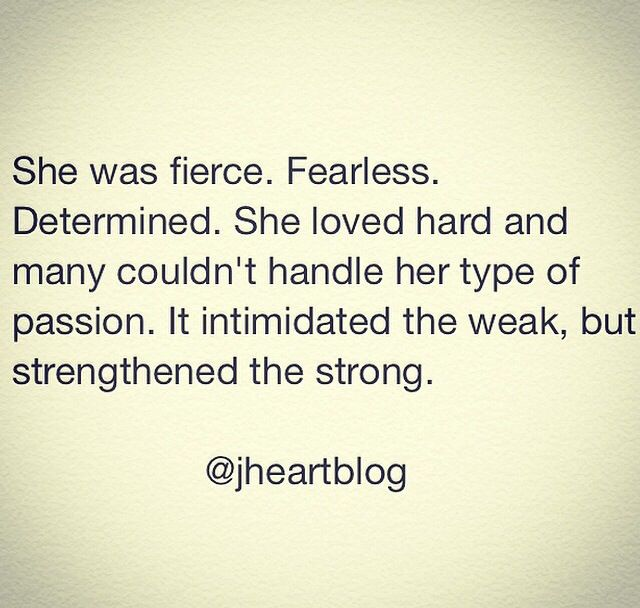 Fierce Fearless Determined Strong Love Quote Life Quotes