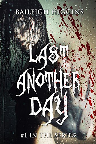 Last Another Day (Dangerous Days Book 1) by Baileigh Higgins https://www.amazon.com/dp/B01LZKV7BI/ref=cm_sw_r_pi_dp_x_KUUHybVNZSACF