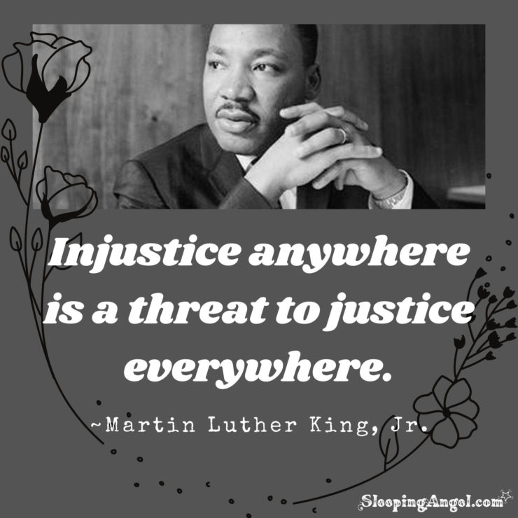 Injustice Anywhere Is A Threat To Justice Everywhere Martin Luther King Jr Martin Luther King Jr Luther Martin Luther King