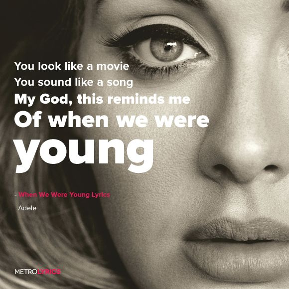 Adele When We Were Young Lyrics Adele Whenwewereyoung Lyrics