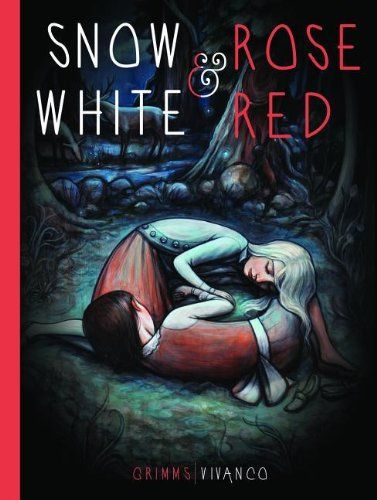 Snow White and Rose Red adapted by Kallie George, illustrated by Kelly Vivanco