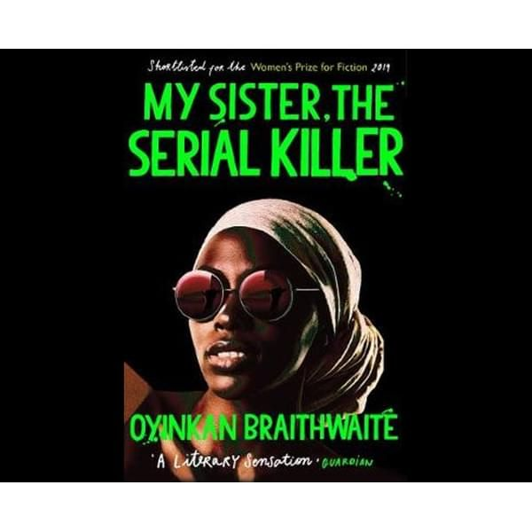 My Sister, the Serial Killer : Longlisted for the Booker Prize 2019 ISBN: 9781786495983 PUBLICATION DATE: 7 January 2020  When Korede's dinner is interrupted one night by a distress call from her sister, Ayoola, she knows what's expected of her: bleach, rubber gloves, nerves of steel and a strong stomach. This'll be the third boyfriend Ayoola's dispatched in, quote, self-defence and the third mess that her lethal little sibling has left Korede to clear away. She should probably g