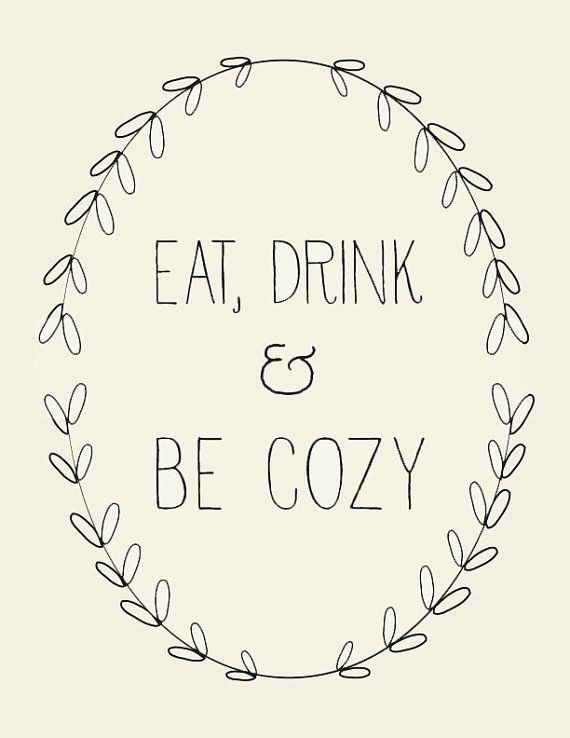 Eat, Drink and Be Cozy // Art Print // Housewarming Gift // Kitchen Decor // Wedding Print