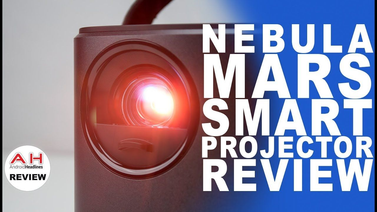 Nebula Mars Smart Portable Projector Review | Projector ...
