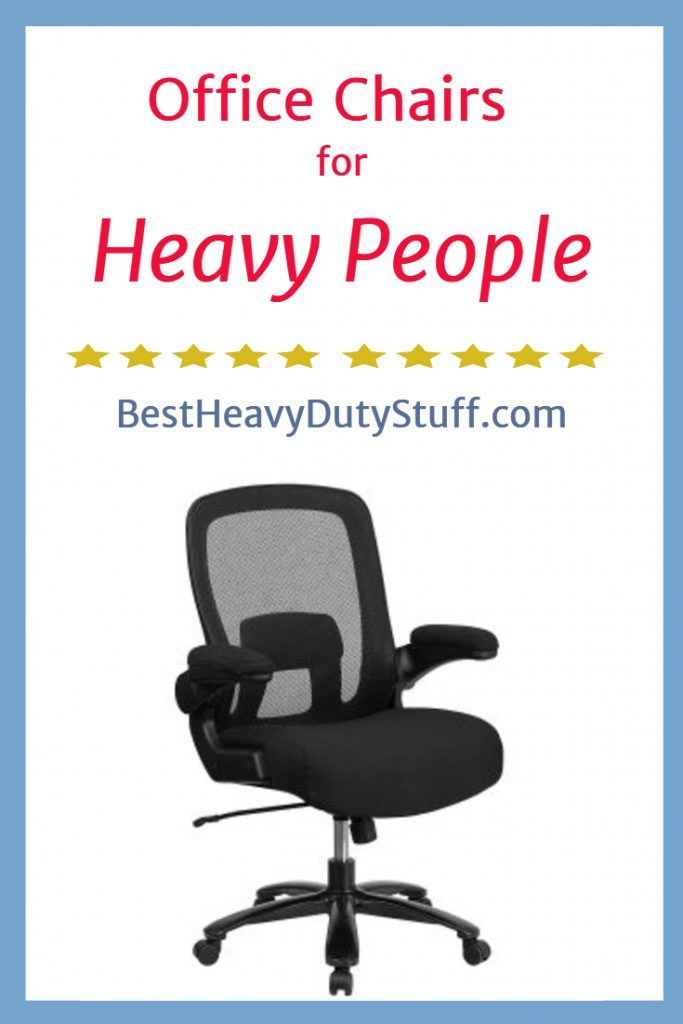 Heavy Duty Office Chairs For People 300 Lb 400 500 Weight Capacity That Have Extra Wide Seats Padding And Solid Support