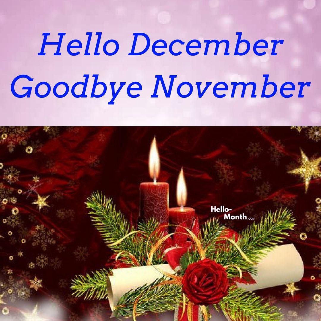 Hello December Goodbye November Welcome December Hello December
