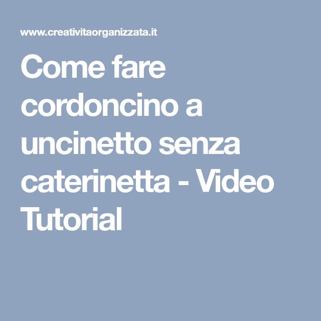 Come Fare Cordoncino A Uncinetto Senza Caterinetta Video Tutorial