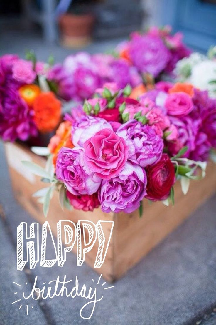 Happy Bday Flowers Happy Birthday Pinterest Flowers And