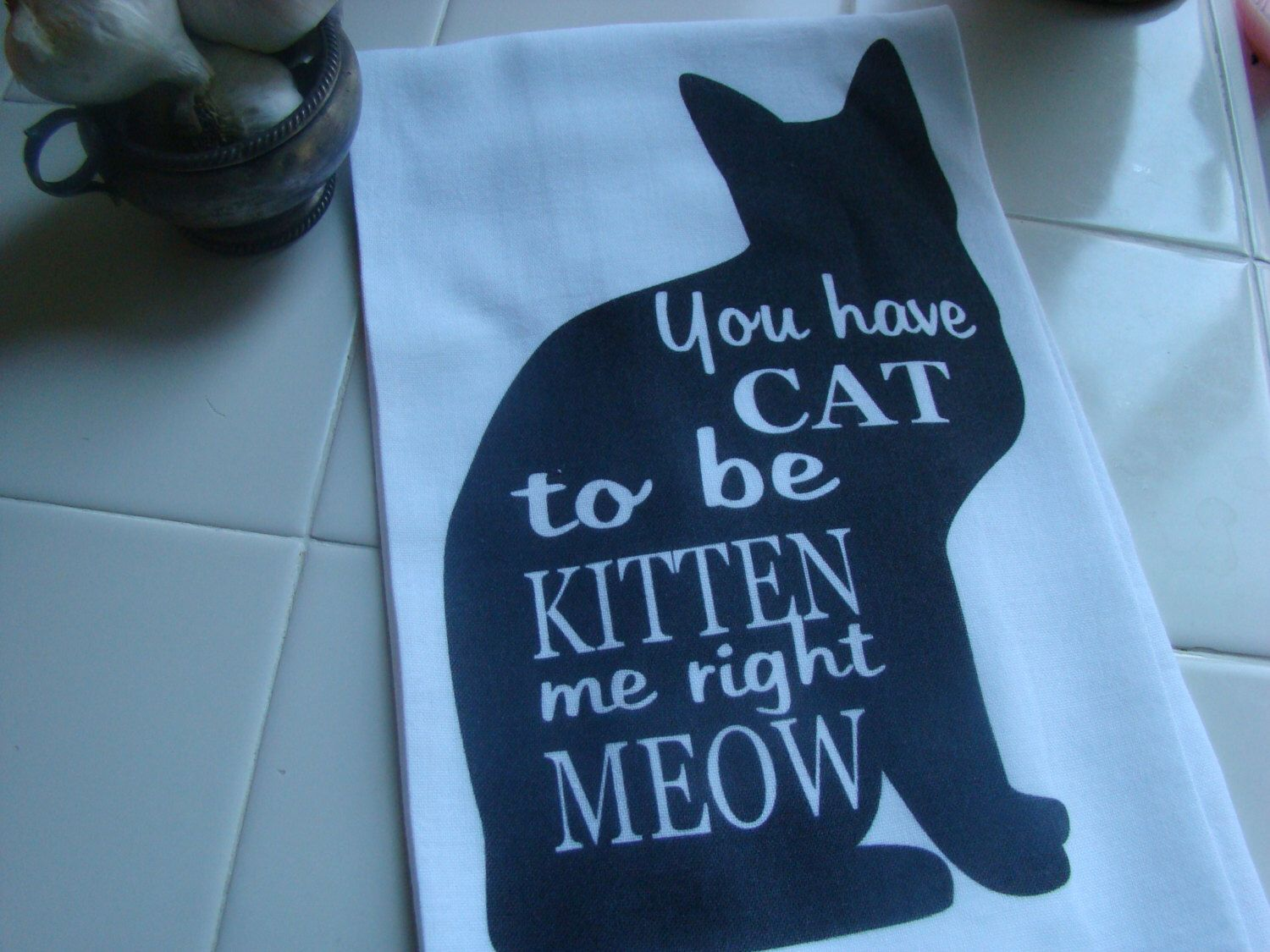 Cat Tea towel - Funny Cat Verse - Flour Sack - Kitchen towel by ...