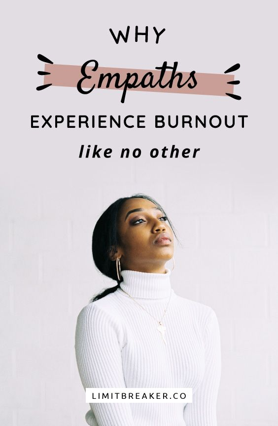Why Empaths Experience Burnout Like No Other