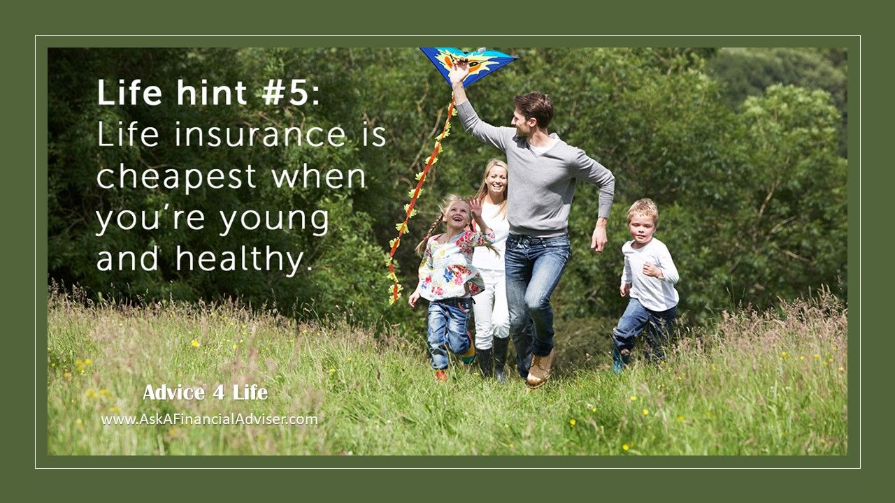 Life insurance is cheapest when you are young life