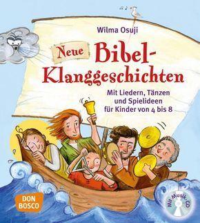 Neue Bibel-Klanggeschichten, m. Audio-CD: Mit Liedern, Tänzen und Spielideen für Kinder von 4 bis 8 | Offizieller Shop des Don Bosco Verlags