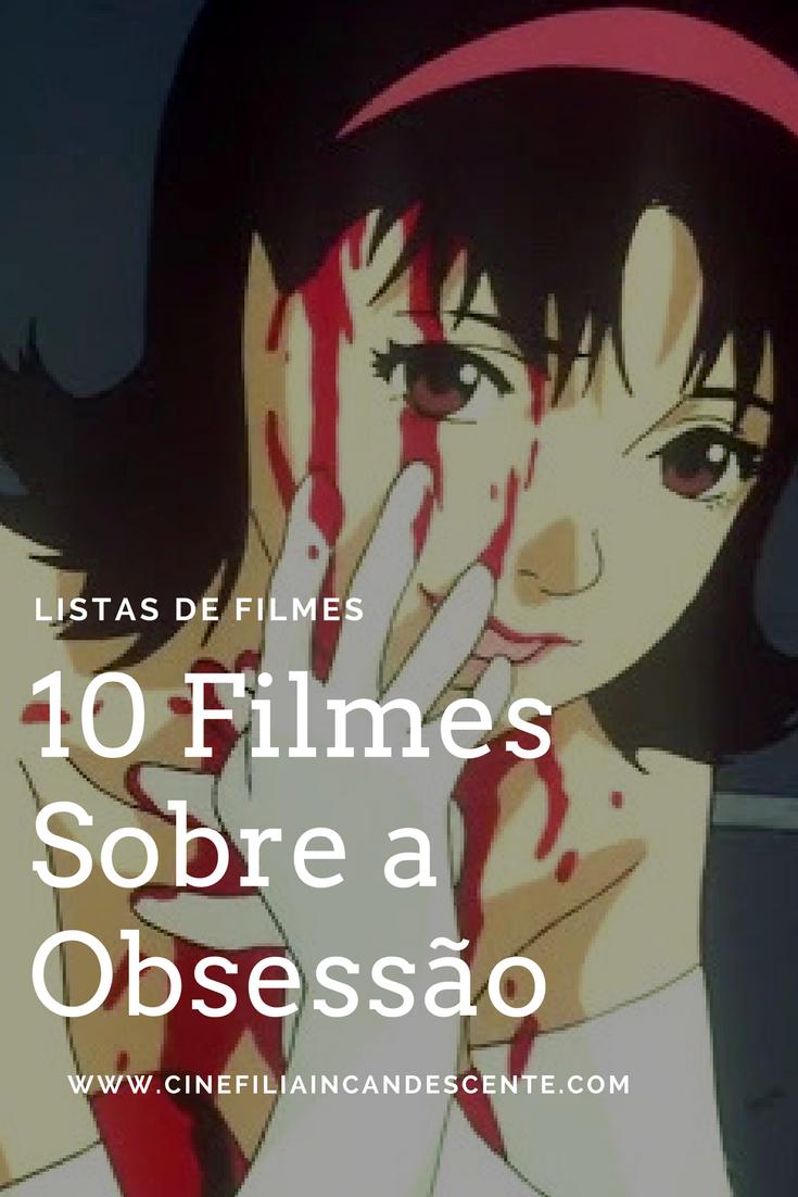 Top10 Dez Filmes Que Retratam o Conceito de Obsessão no
