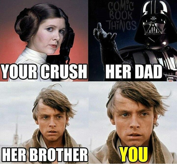 Star Wars Crush Humor Funny Memes About Girls Funny Texts Crush
