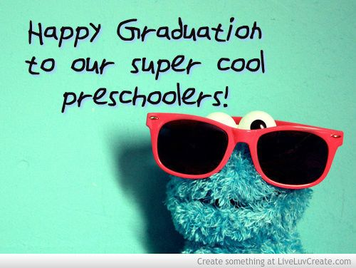 Cute Preschool Graduation Quotes Quotesgram End Of The Year