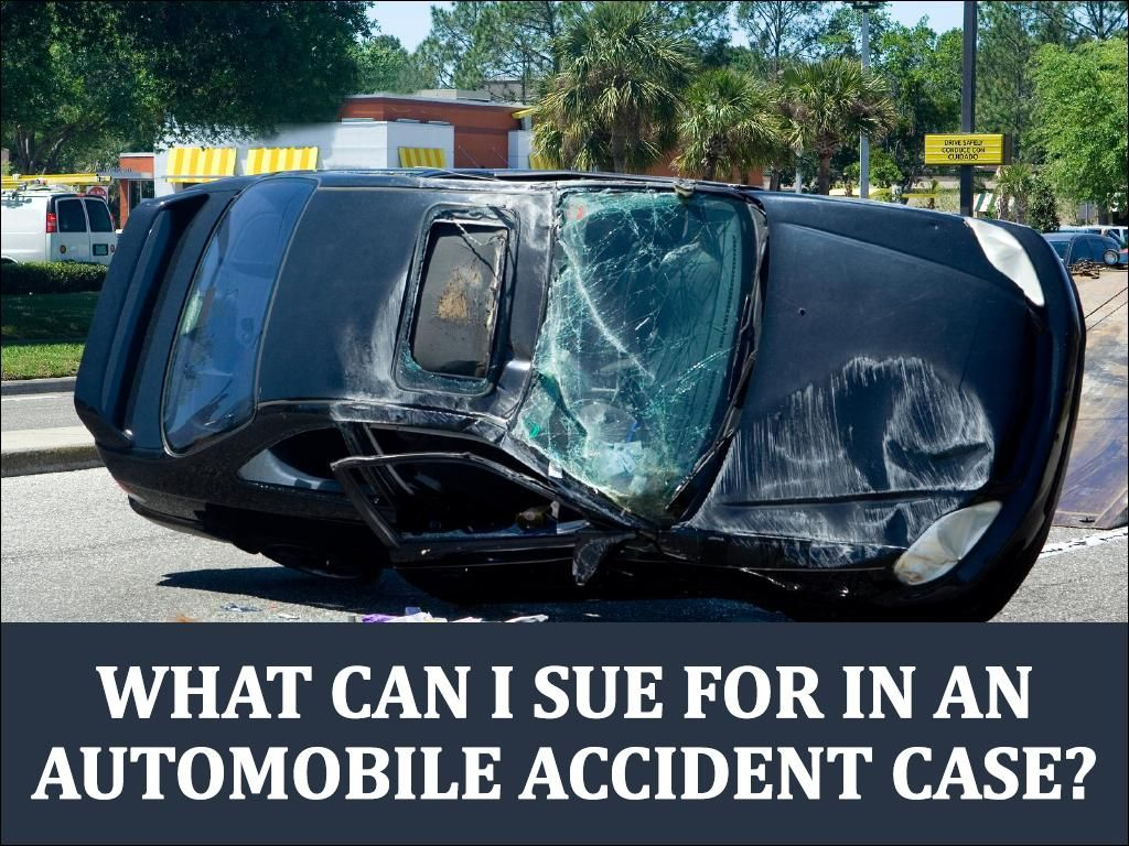 What Can I Sue For In An Automobile Accident Case In California Car Accident Injuries Accident Attorney Car Accident Lawyer