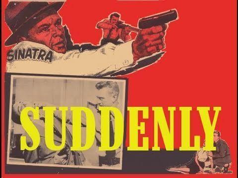 Frank Sinatra in SUDDENLY (1954) Rare WIDESCREEN version FULL MOVIE | http://pintubest.com