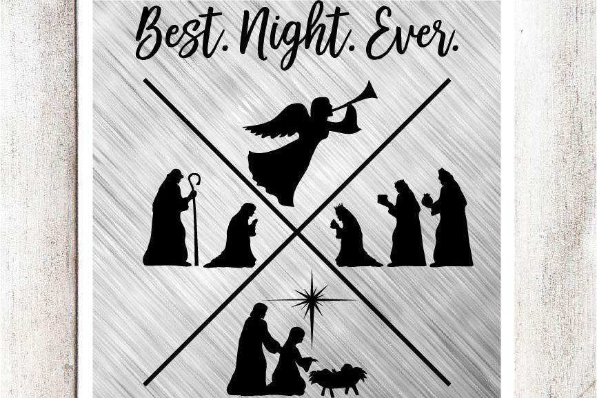 Best Night Ever Nativity SVG/DXF/EPS file By Southern
