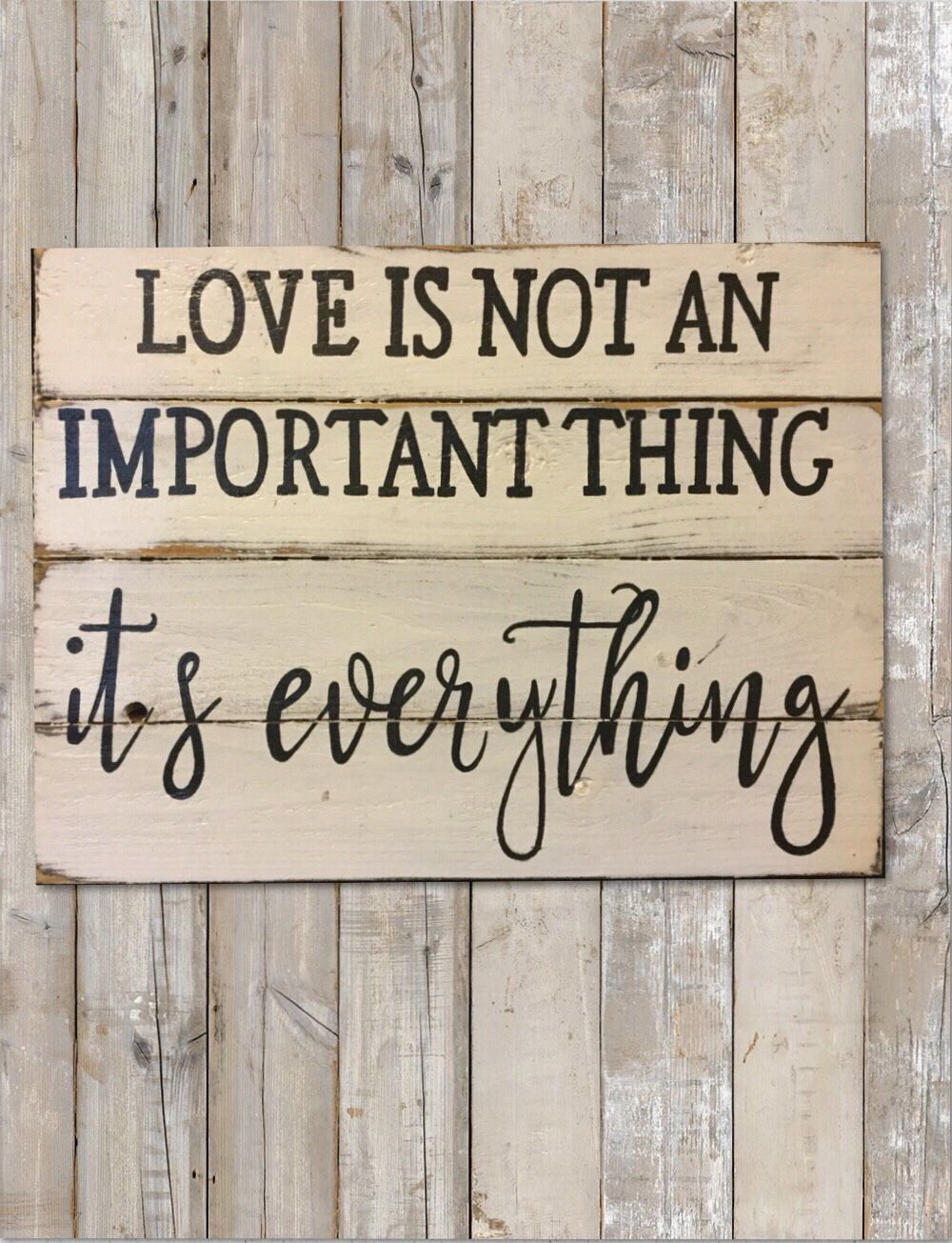 Love isnt an important thing - wood sign, signs for home, signs with ...