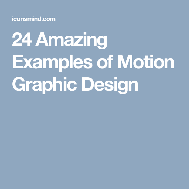 24 amazing examples of motion graphic design motion graphics