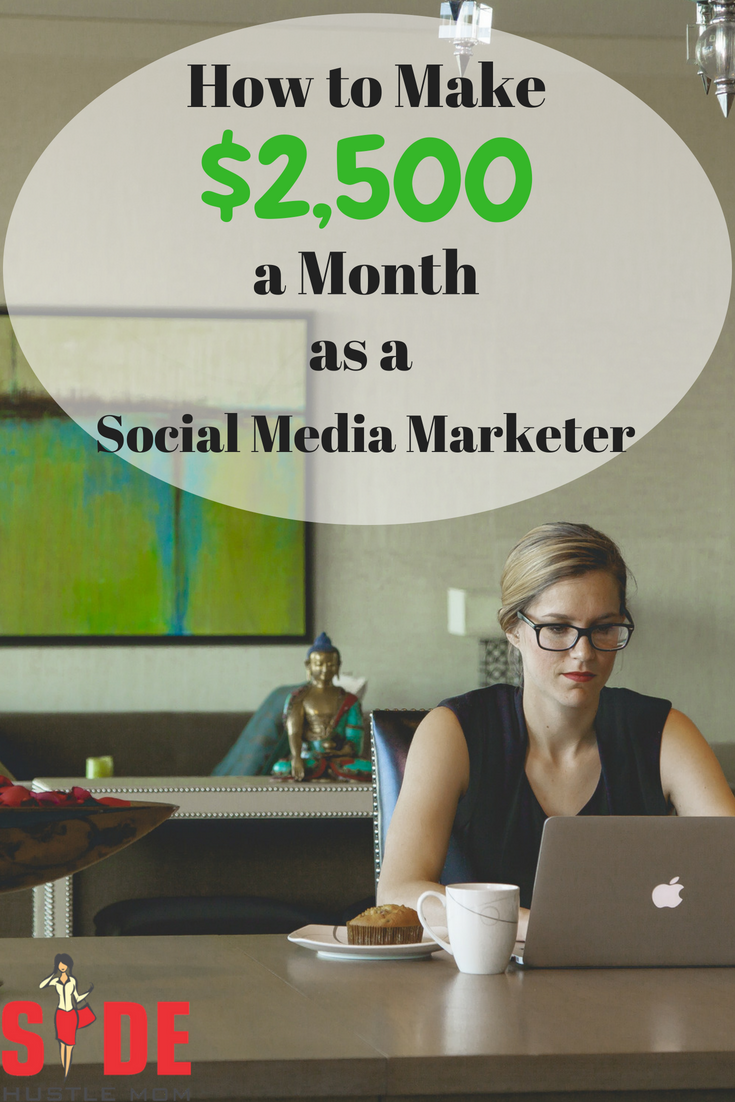 How to Make $2,500+ a Month as a Social Media Marketer