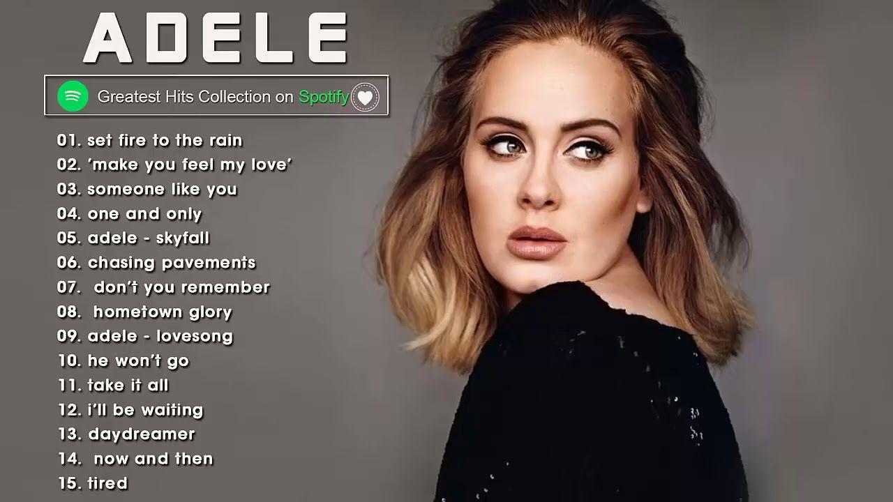 The Best Of A D E L E A D E L E Greatest Hits Full Album A D E L E In 2021 Greatest Hits Adele Music Top Music