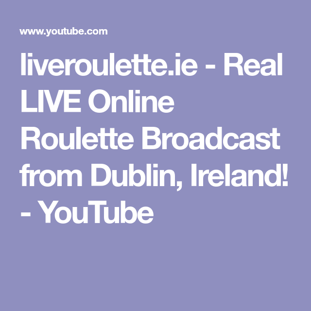 Live Roulette Online Dublin