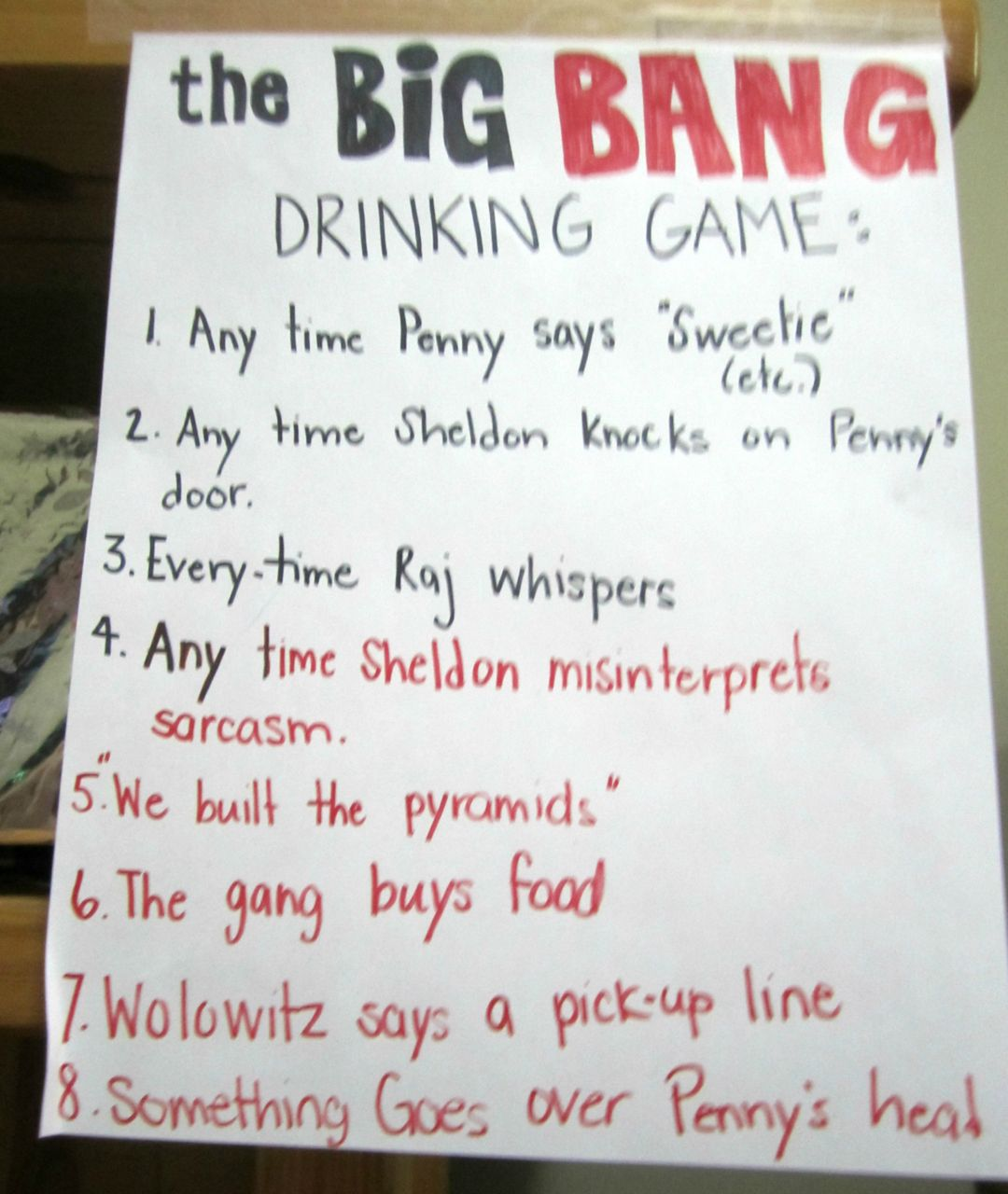 Big Bang Theory Drinking Game Rules -- I'm late to the show, having just started watching this year, but all of these rules makes sense.  :-)