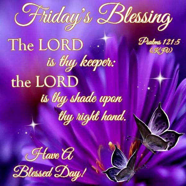 Friday Blessing Have A Blessed Day Days Of The Week Blessing