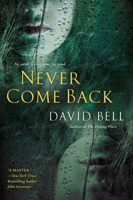 Never Come Back by David Bell, Click to Start Reading eBook, Elizabeth Hampton is consumed by grief when her mother dies unexpectedly. Leslie Hampton cared for El