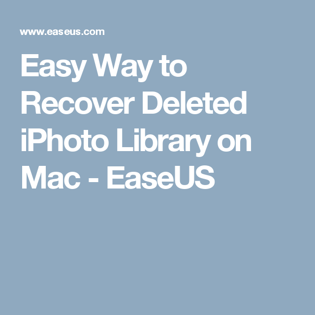 Recover Deleted Iphoto Library And Photos On Mac 2020 Catalina