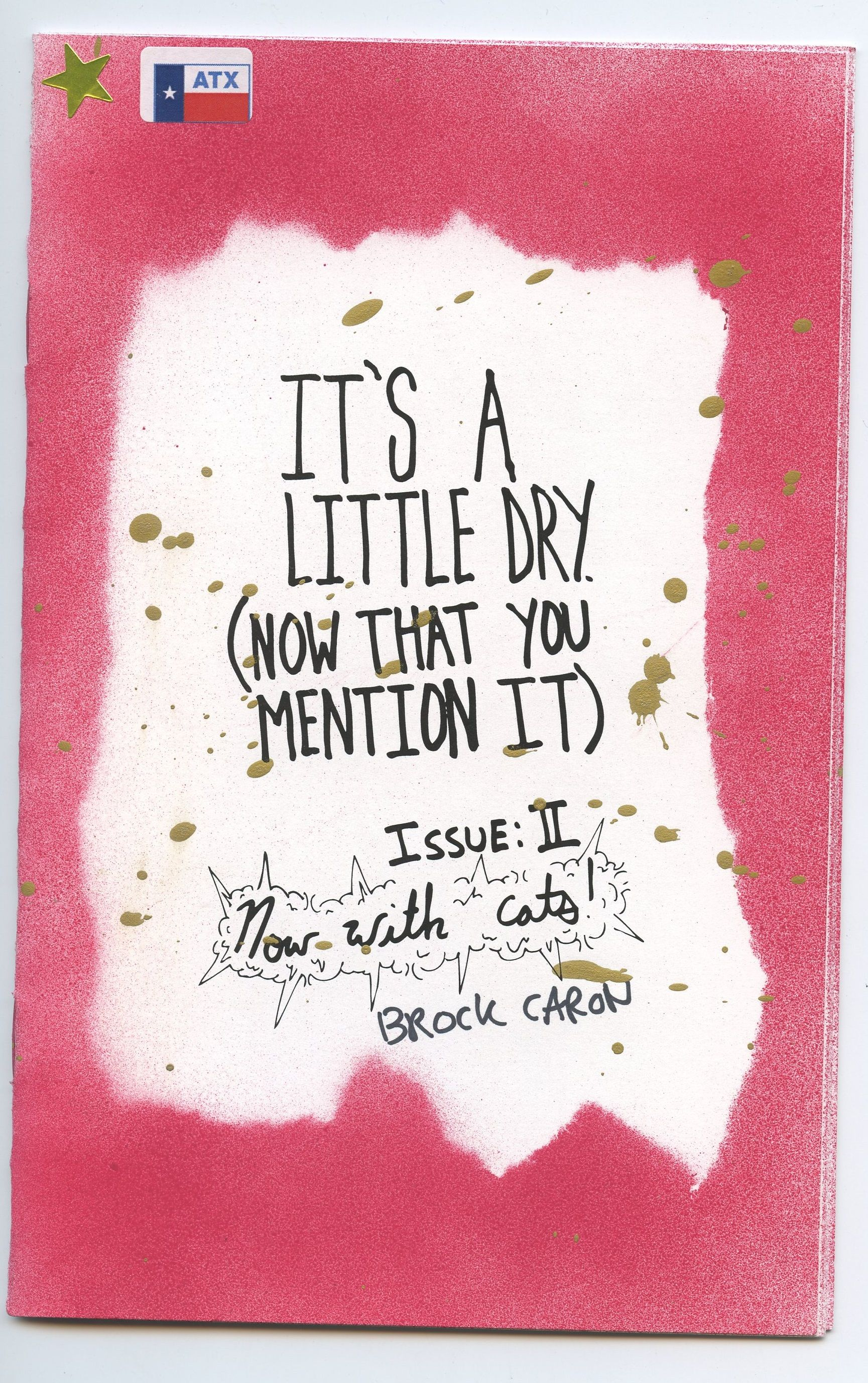 It's a Little Dry. (Now That You Mention It) 2 by Brock Caron #austinpubliclibrary #zine
