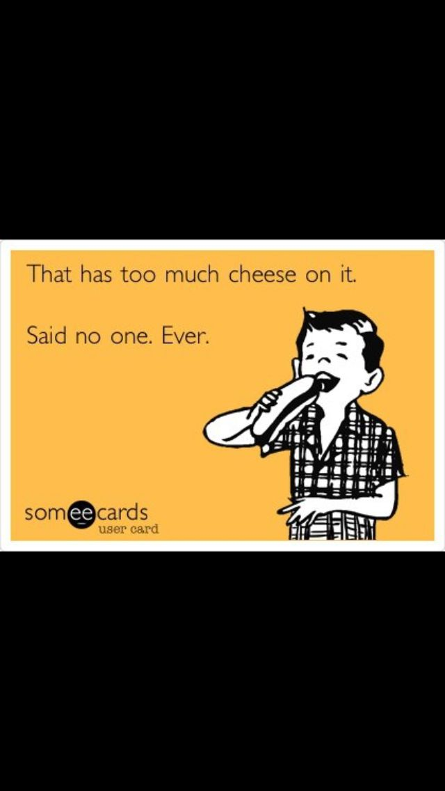 Cheese Yes Please Cheese Quotes Make Me Laugh Someecards