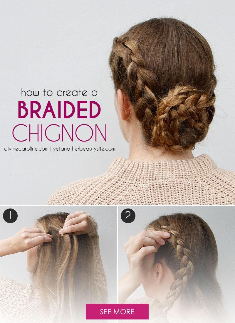 How to create a braided chignon chignons braid hairstyles and