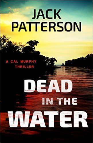 Dead in the Water (A Cal Murphy Thriller Book 4) - Kindle edition by