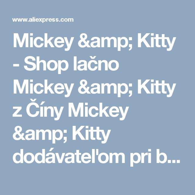 Mickey & Kitty - Shop lačno Mickey & Kitty z Číny Mickey & Kitty dodávateľom pri bežných Store Meste na Aliexpress.com