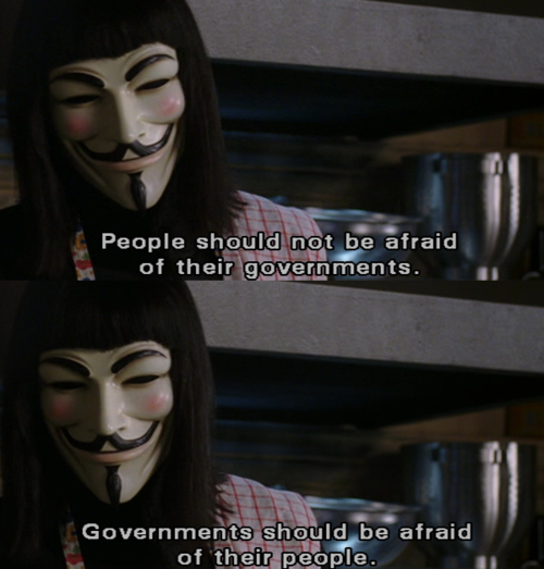 Governments Should Be Afraid Of Their People V For Vendetta Quotes V For Vendetta Vendetta Quotes