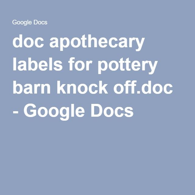 doc apothecary labels for pottery barn knock offdoc - Google Docs - google spreadsheet templates free