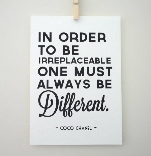 In order to be irreplaceable, one must always be different fashion quote life life quote inspirational quote inspiring quote coco chanel wisdom quote