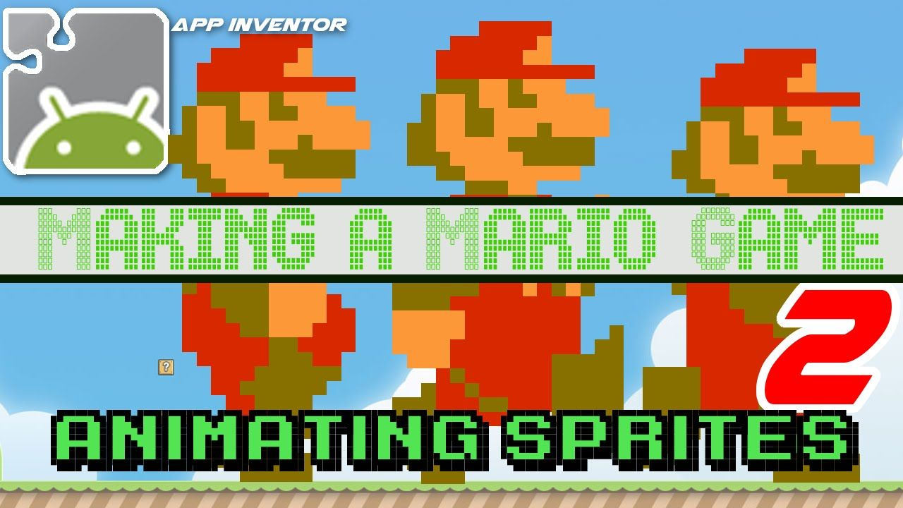 Making A Mario Mini Game In 30 Minutes App Inventor Animating Sprites Part 2 Mini Games Mario Inventor