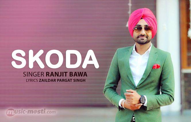 Skoda Lyrics - Ranjit Bawa (With images) | Skoda, Lyrics