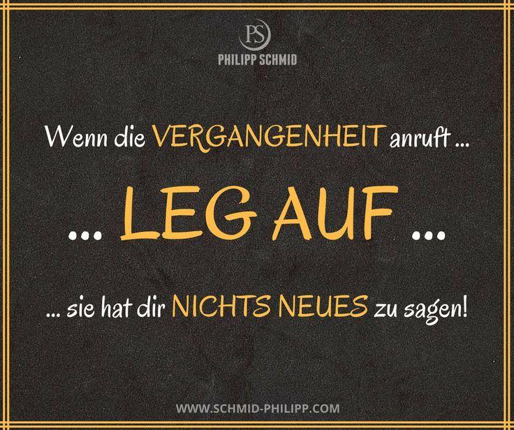 Wenn die VERGANGENHEIT anruft - LEG AUF - sie hat dir NICHTS NEUES zu sagen! #Sp... - #Ichdenkandichsprüche #Schönesprücheleben #Sprüchefürdieseele #Sprüchenachdenkenleben #Vergangenheitzitate #Zitatedeutsch