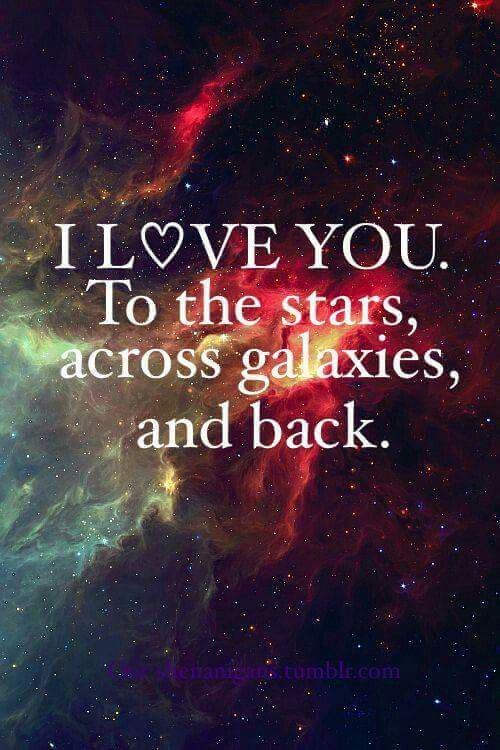 I Lve You To The Moon And Back Galaxy Quotes Quotes Cute Love Quotes