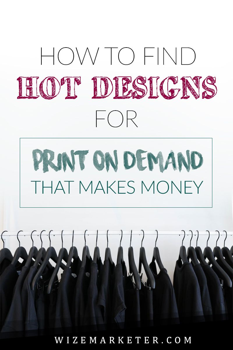 How to Find HOT Designs for Print Demand That Makes Money