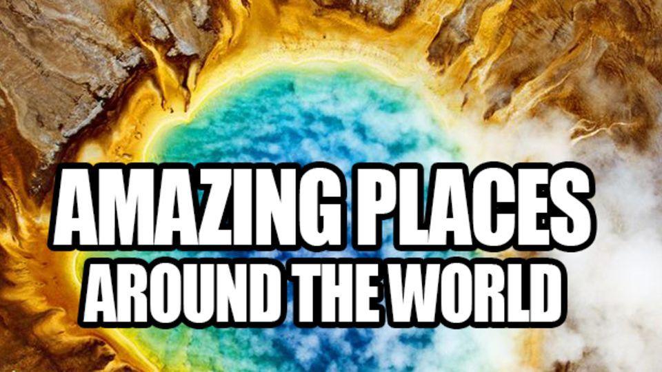 Astonishing Places In The World BlazePress Sarahs Place To - 30 astonishing places in the world