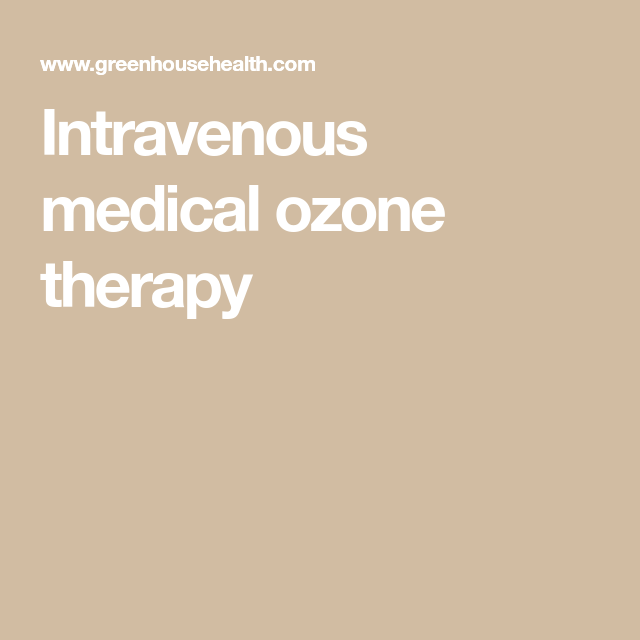 Intravenous medical ozone therapy | Ozone | Ozone therapy